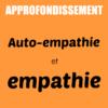 Approfondissement |  Auto-empathie et empathie  | Angela Boss