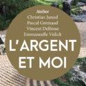 CNV et autres approches | Atelier, L'argent et moi | Christian Junod, Pascal Gremaud, Vincent Delfosse et Emmanuelle Vidick