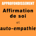 Approfondissement | Affirmation de soi et auto-empathie | Jacqueline Menth