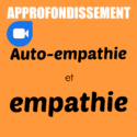Approfondissement | Auto-empathie et empathie | Fabienne Poscia